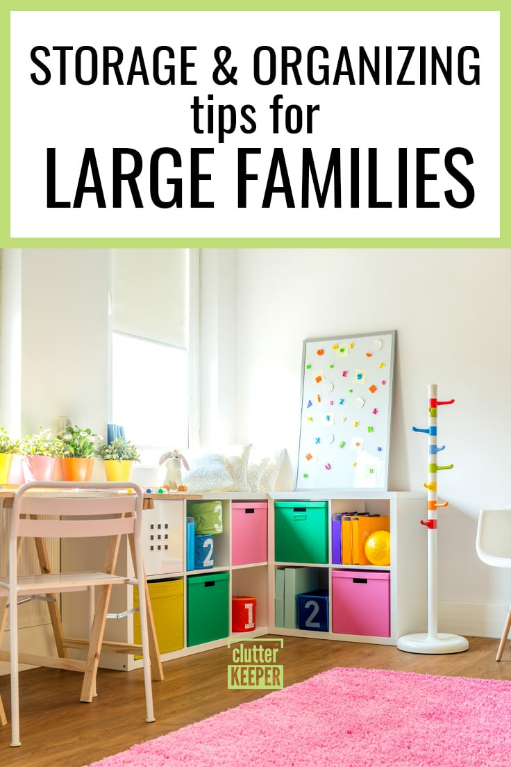 Storage and organizing tips for large families