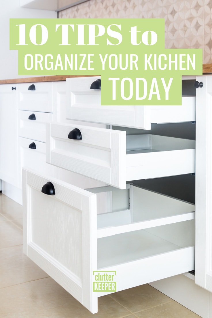 10 tips to organize your kitchen cabinets today