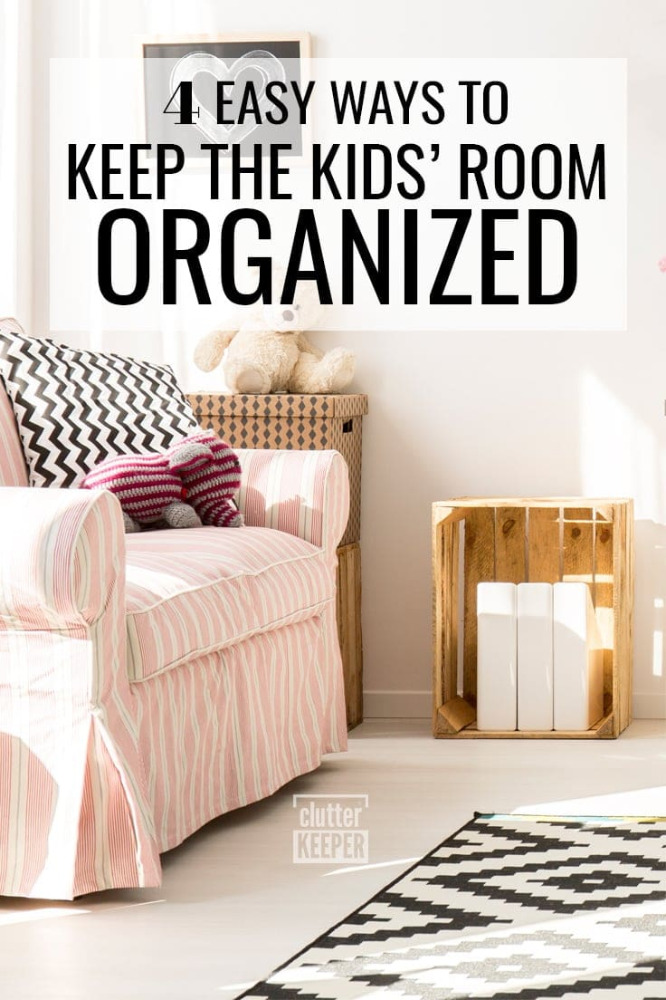 4 Ways to Keep the Kids' Room Organized