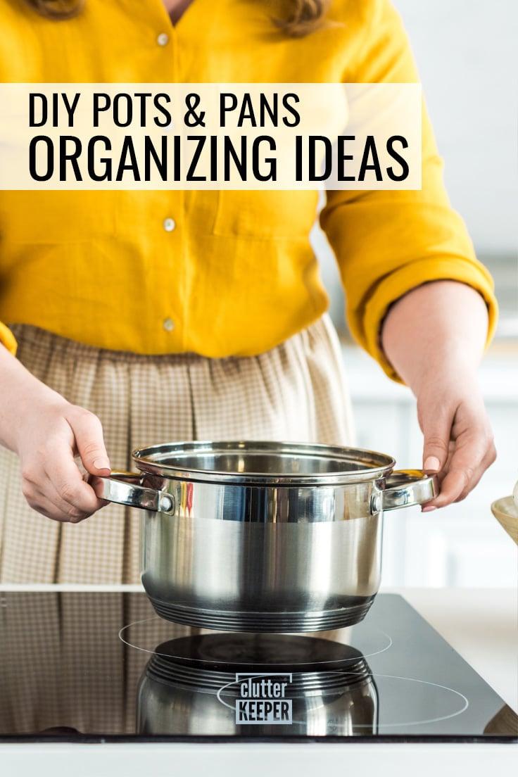 DIY pots and pans organizing ideas.
