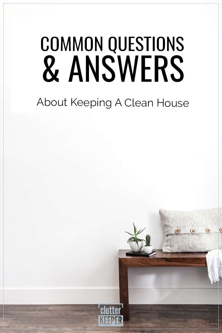 Common Questions and Answers About Keeping a Clean House