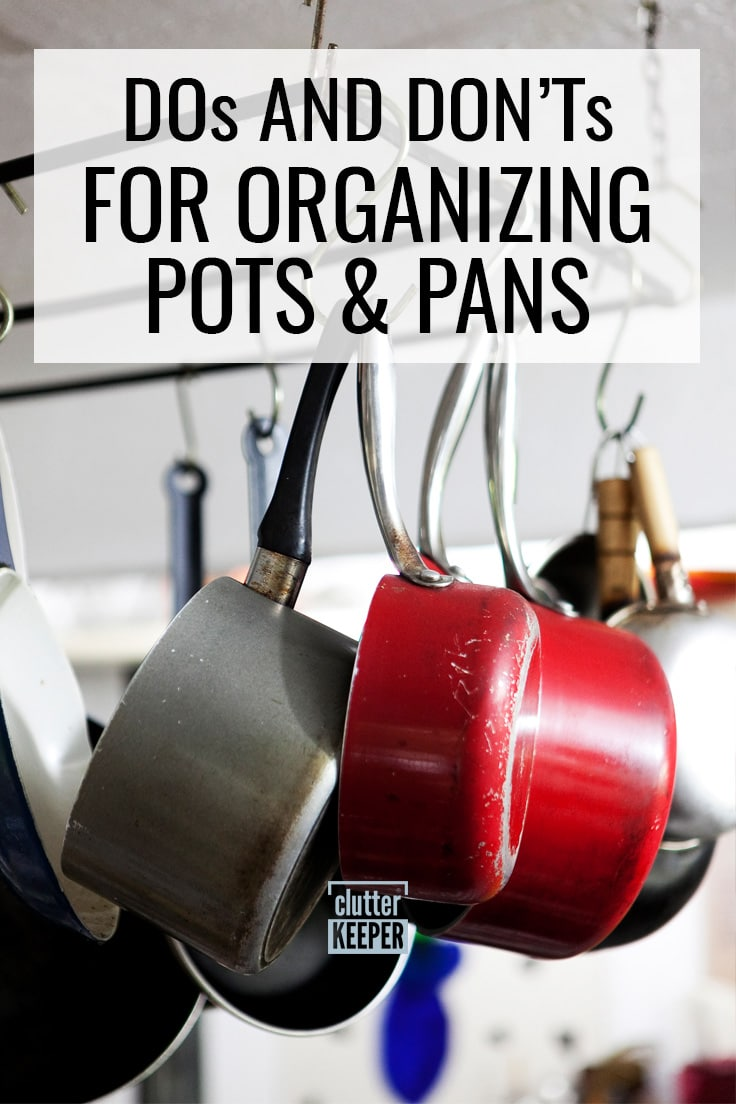 Dos and don'ts for organizing pots and pans.