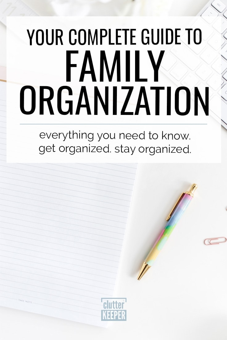 How do you organize your life as a family? Learn how to keep it all under control - from daily routines to chores. This is your complete family organization guide. #timemanagement family #clutterkeeper