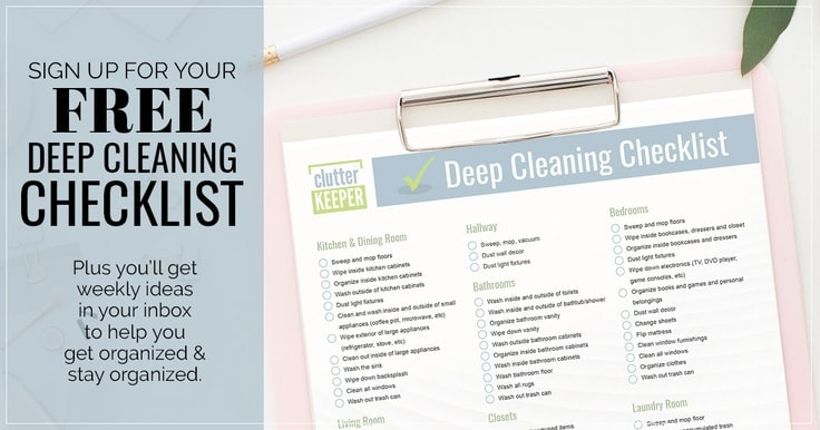 Sign up for your free deep cleaning checklist. Plus you'll get weekly ideas in your inbox to help you get organized and stay organized.