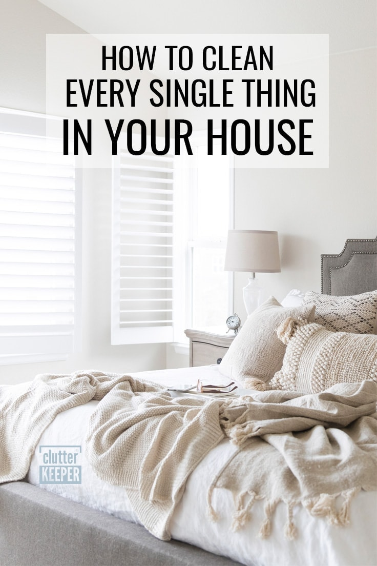 How to Clean Every Single Thing in Your House