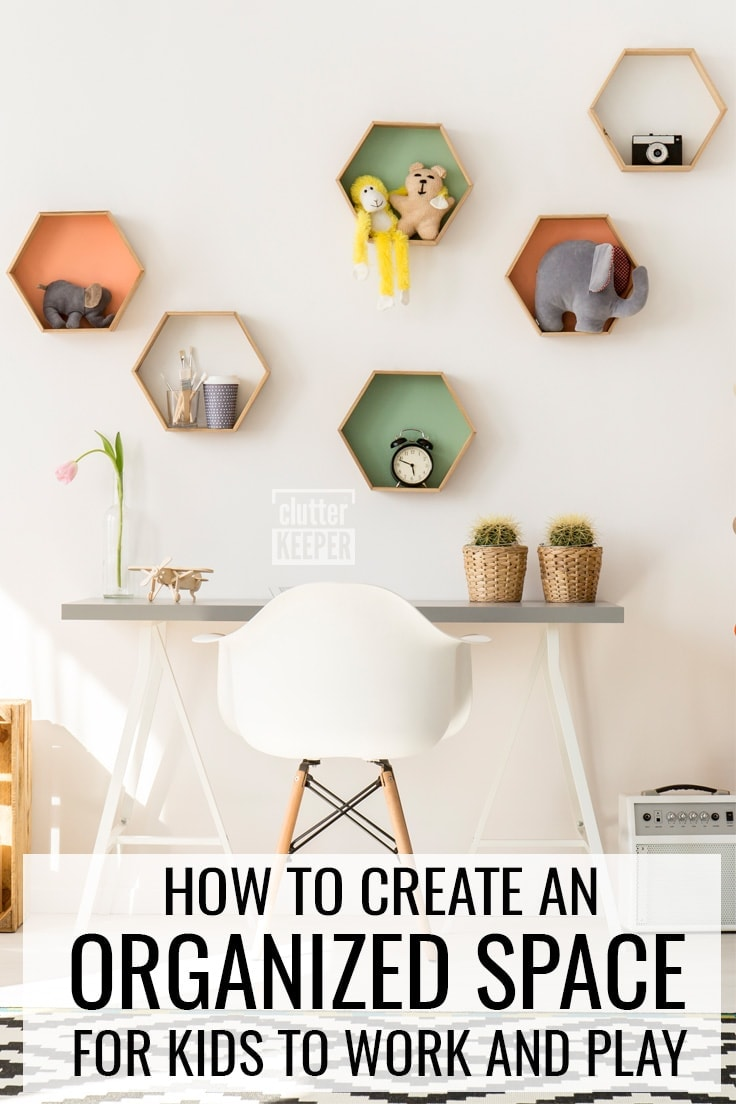How to Create an Organized Space for Kids to Work and Play