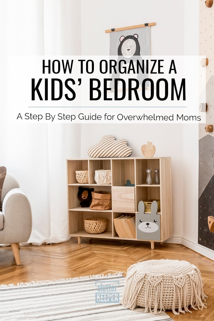 How to Organize a Kids' Bedroom: a Step by Step Guide for Overwhelmed Moms