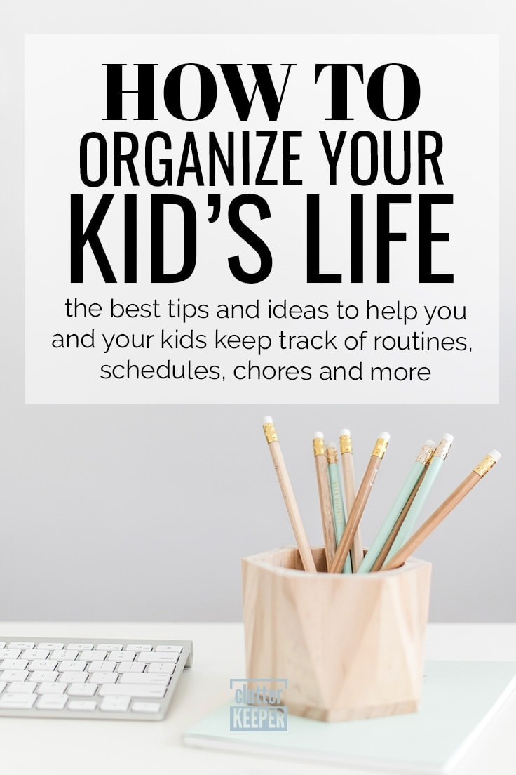 Read on to see how to organize your kids' schedules, chores, and activities. Everything you need to know about kids organization tips is in this guide. #kids #organization #clutterkeeper