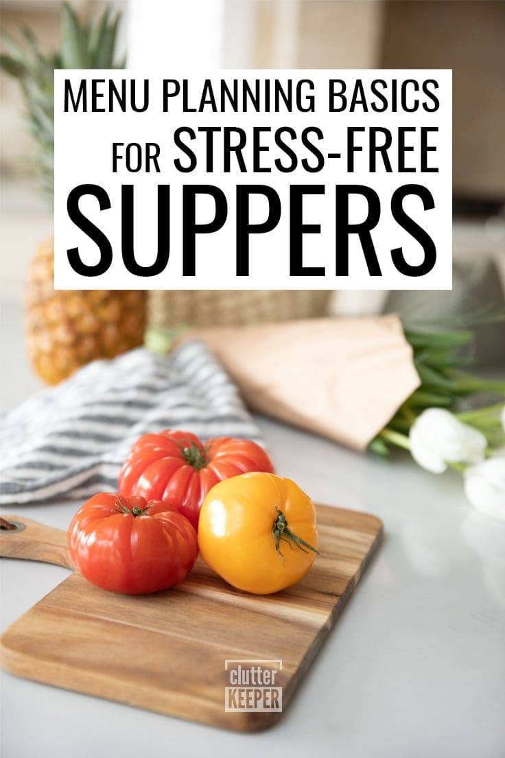 Menu Planning Basics for Stress-Free Suppers