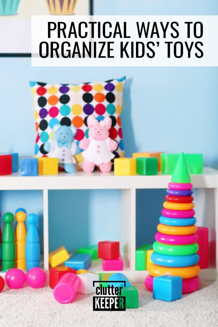 Practical ways to organize kids' toys.