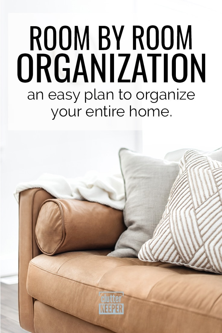 Organize your home without being overwhelmed. This room by room organization plan gives you ideas and tips so you can tackle each room, one at a time. Whether it's your bedroom, closet, or other small spaces, you'll get through the clutter in no time. #organization #organize #clutterkeeper