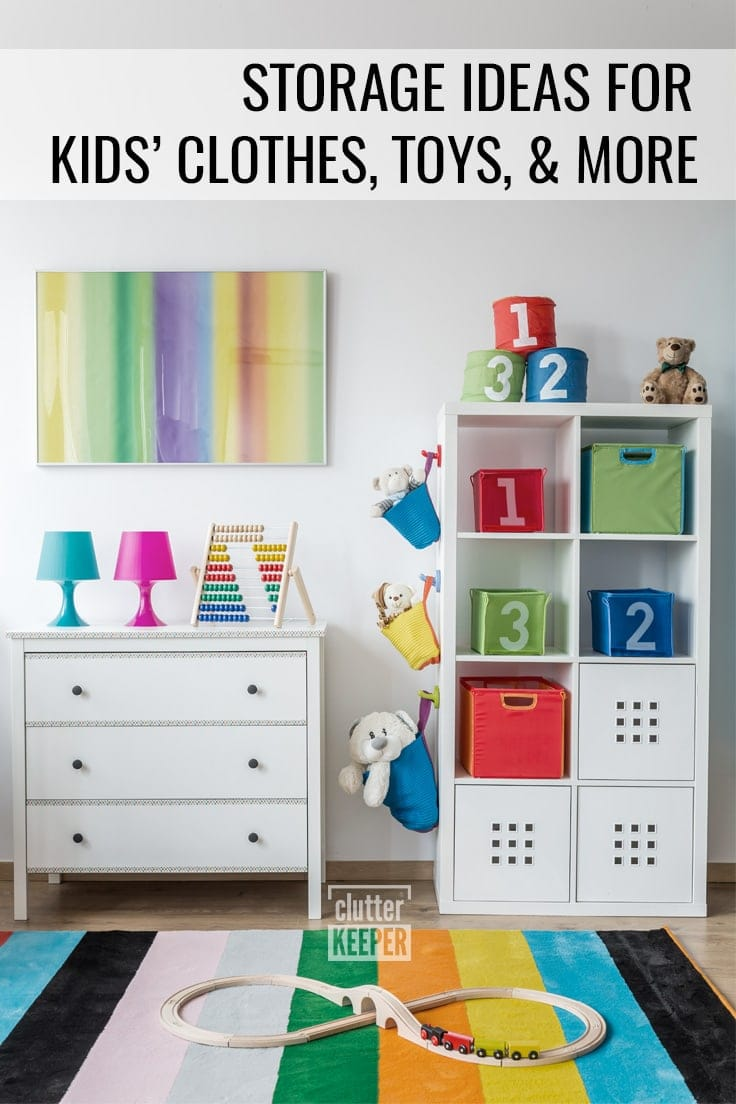 Storage Ideas for Kids' Clothes, Toys, and More