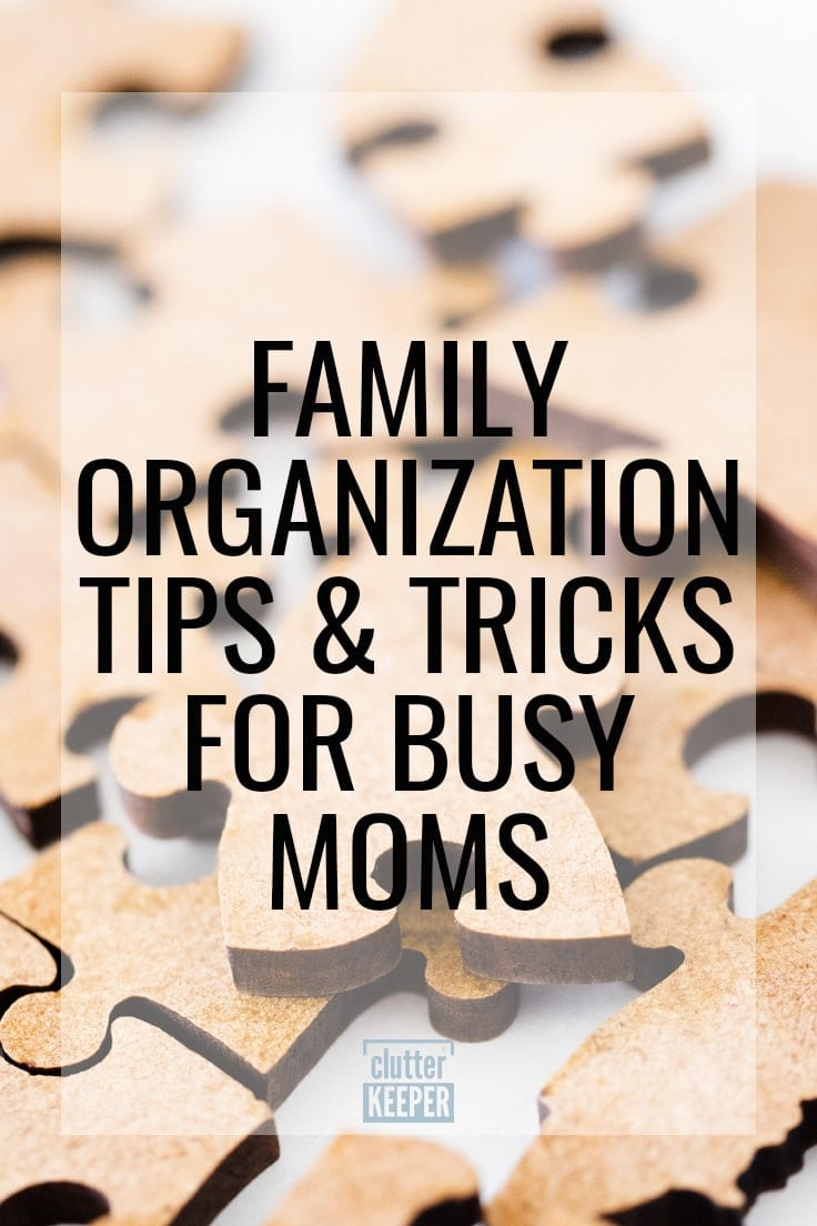 Family Organization Tips and Tricks for Busy Moms