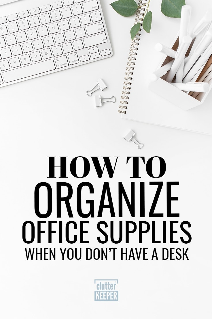 If you are using your dining room or bedroom as a workspace, you can still have an organized home office space - even if you don't have a desk! Learn how to organize office supplies and files like a pro with these tips and ideas when you work from home. #deskorganization #workfromhome #clutterkeeper