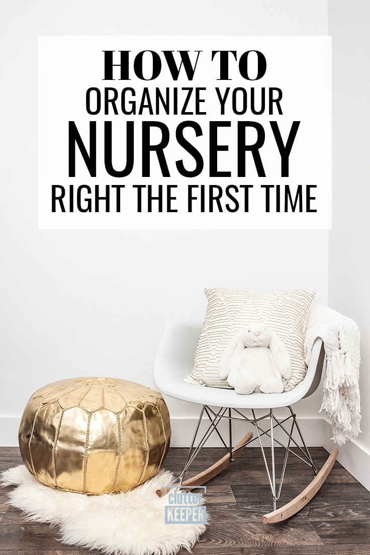 How do you organize your nursery before the baby comes? This nursery organization guide will walk you through each step with amazing hacks and ideas for the room, closet, changing table, and more. #kidsbedroom #nurseryideas #clutterkeeper