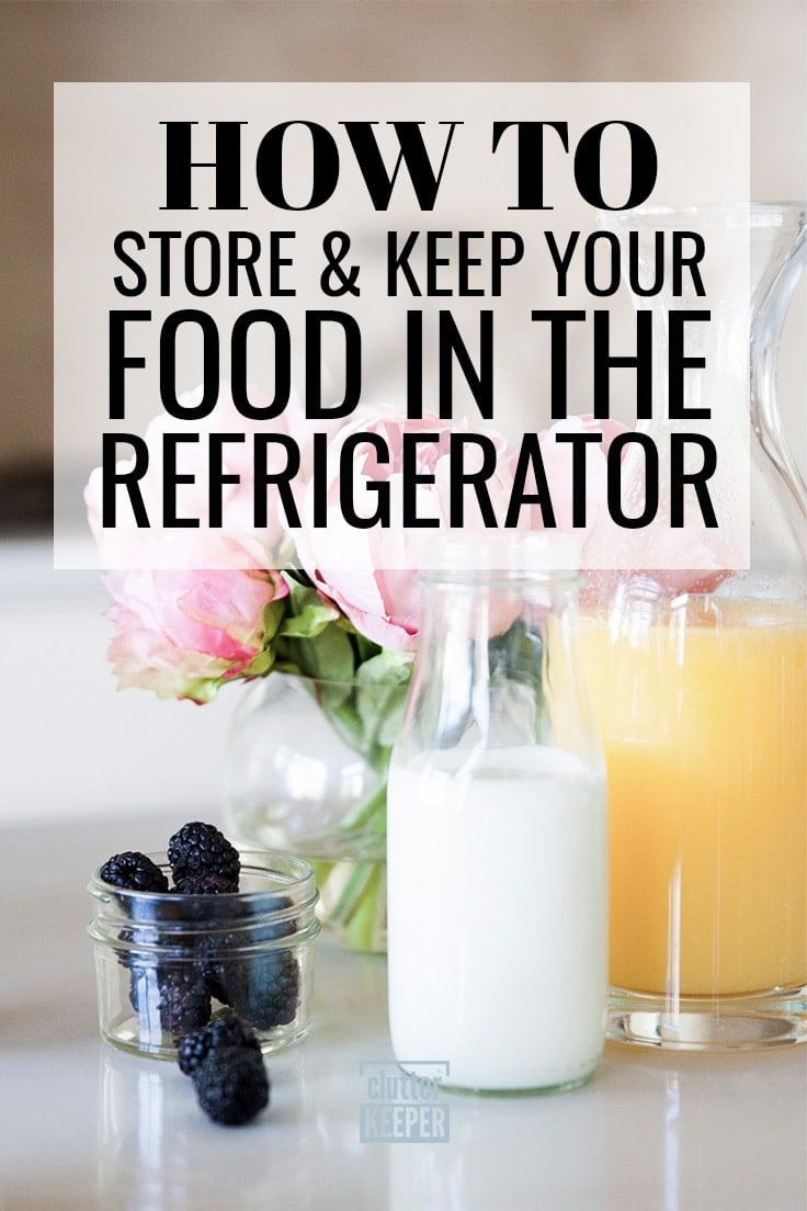 How do you store food in the freezer, fridge and pantry? This food storage guide will walk you through every step of food organization, answer all your questions, and provide great ideas for the long term. #fridgeorganization #kitchenorganization #clutterkeeper