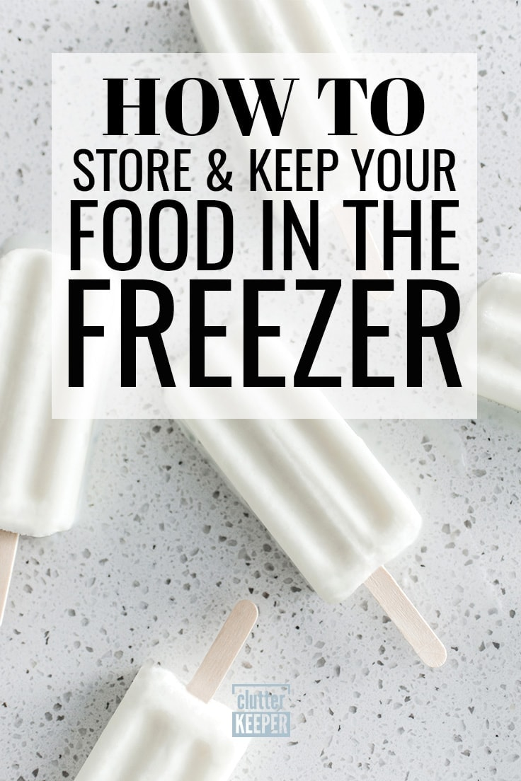 How do you store food in the freezer, fridge and pantry? This food storage guide will walk you through every step of food organization, answer all your questions, and provide great ideas for the long term. #freezerstorage #foodorganization #clutterkeeper