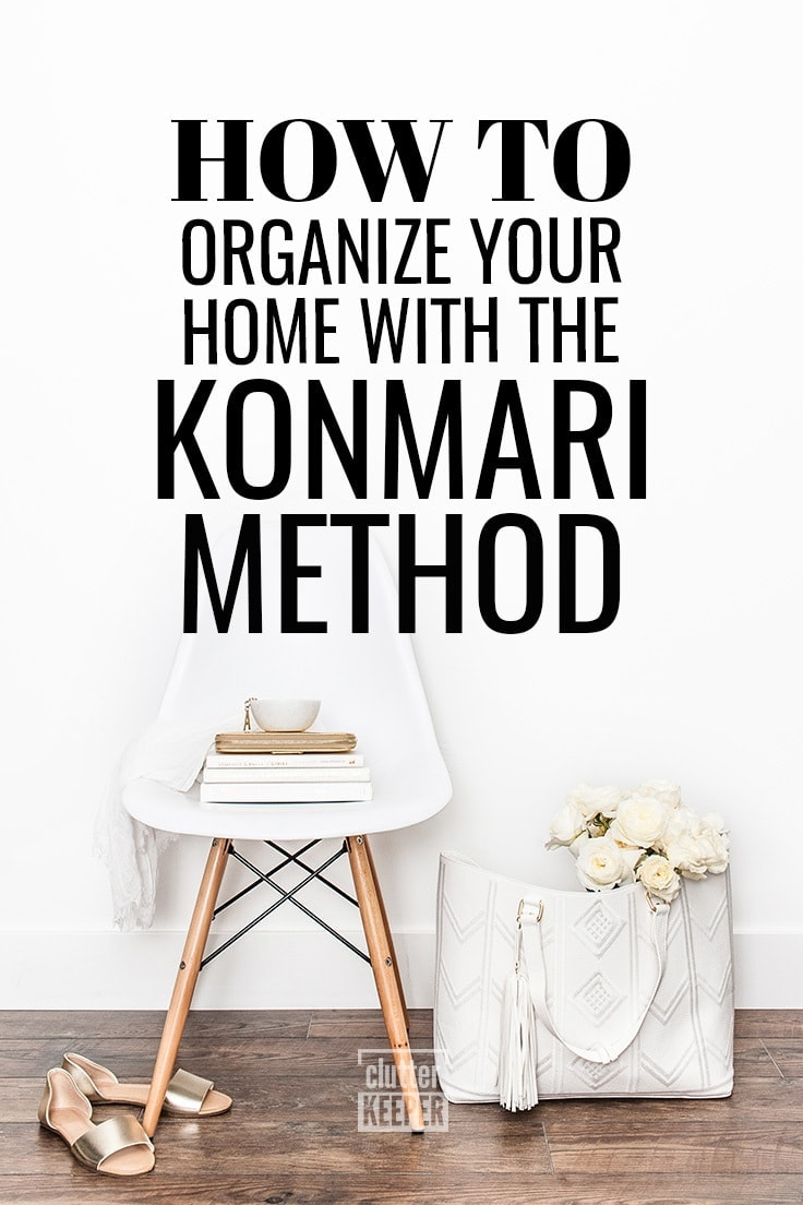 What is the KonMari Method for Home Organization? Learn all about the KonMari method - what it is, how to do it successfully, and how to declutter and keep your home organized for good. #organization #declutter #clutterkeeper