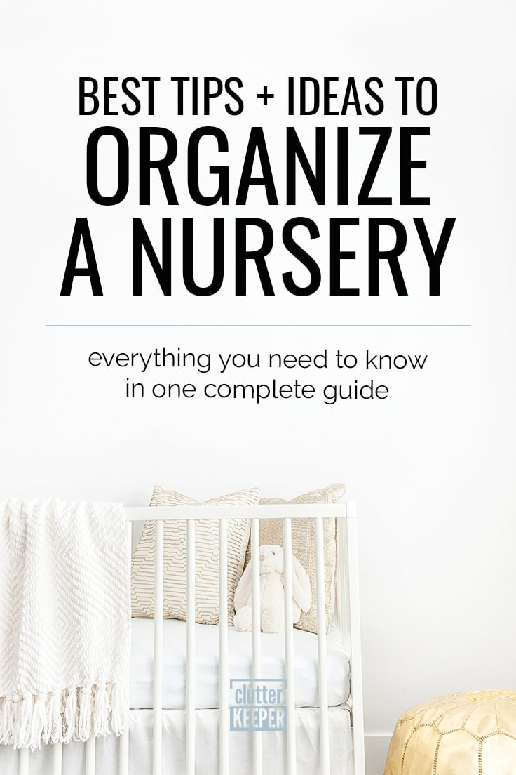 How do you organize your nursery before the baby comes? This nursery organization guide will walk you through each step with amazing hacks and ideas for the room, closet, changing table, and more. #baby #babyorganization #clutterkeeper