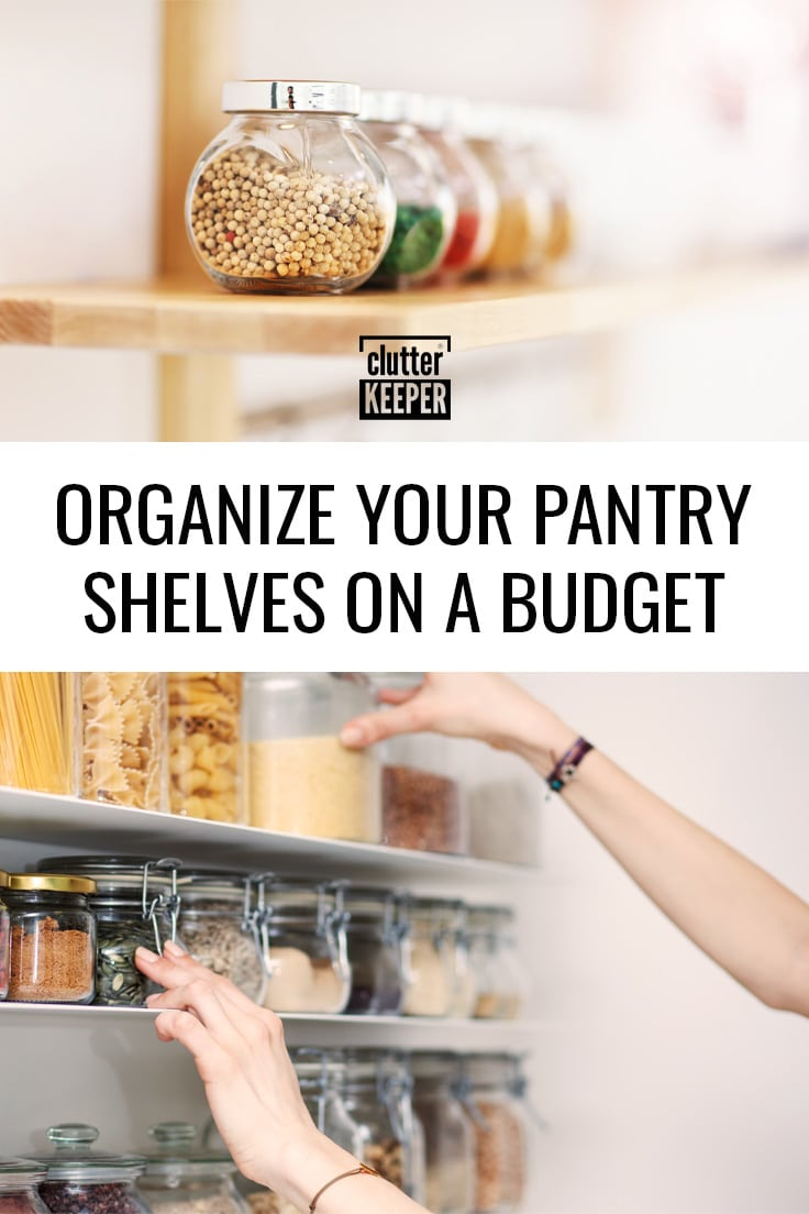 Organize your pantry shelves on a budget.