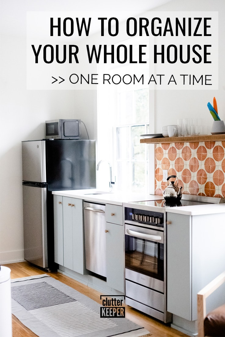 How to organize your whole house, one room at a time