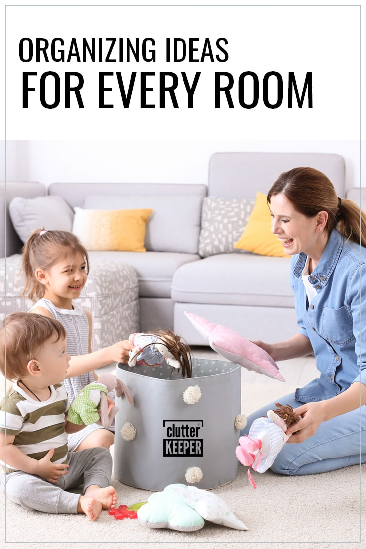 Organizing ideas for every room.
