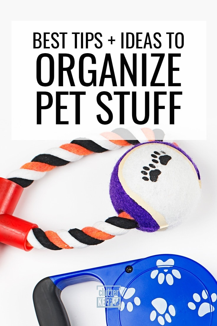 Pet storage isn't a problem anymore. Learn how to organize all your dog or cat supplies - including food, toys, and dog clothes - with the ideas in this simple guide. #dogs #cats #clutterkeeper