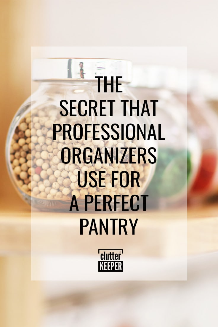 The secret that professional organizers use for a perfect pantry.