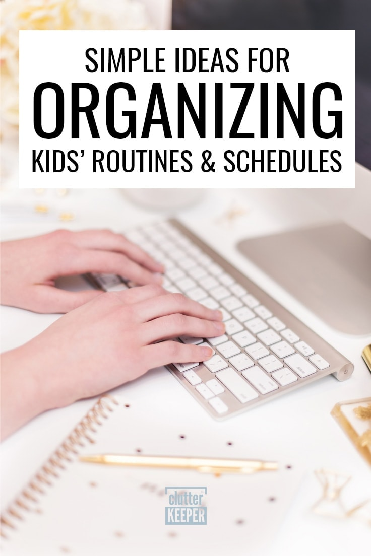 Simple Ideas for Organizing Kids' Routines And Schedules