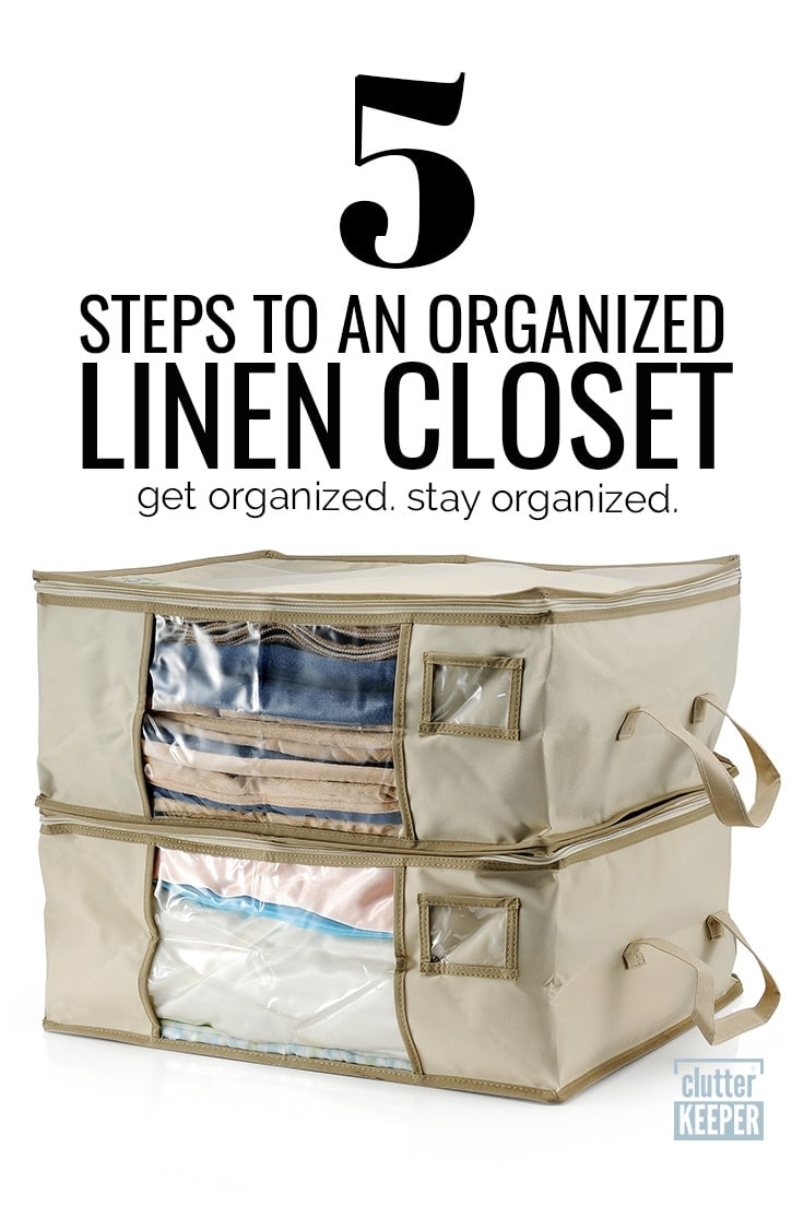 5 steps to an organized linen closet with clutter keeper storage bags.