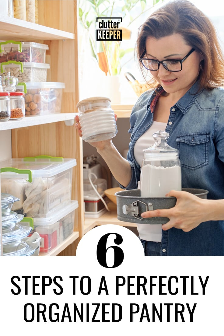 6 steps to a perfectly organized pantry.