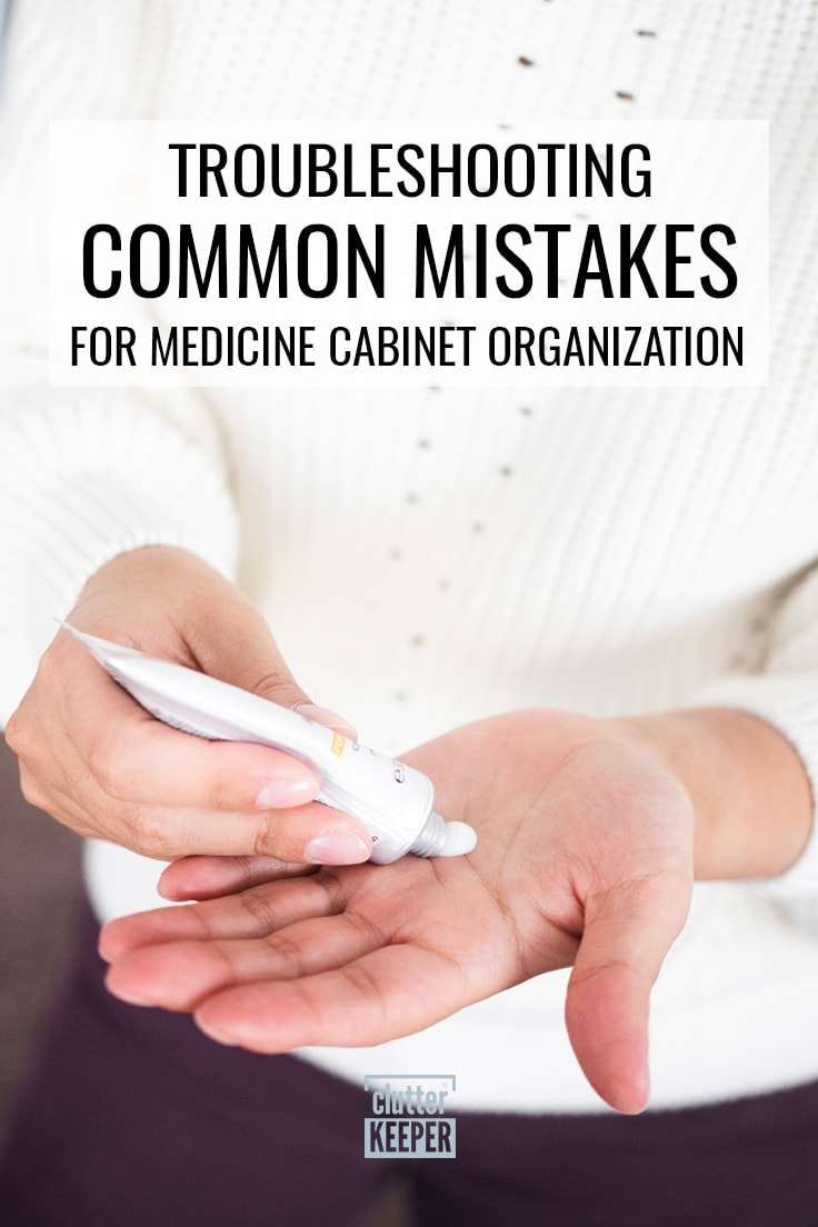 Troubleshooting Common Mistakes for Medicine Cabinet Organization