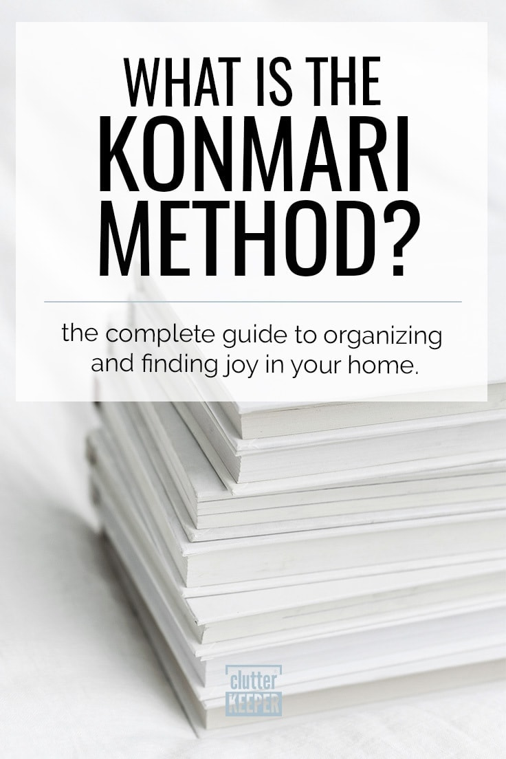 What is the KonMari Method for Home Organization? Learn all about the KonMari method - what it is, how to do it successfully, and how to declutter and keep your home organized for good. #konmari #konmarimethod #clutterkeeper