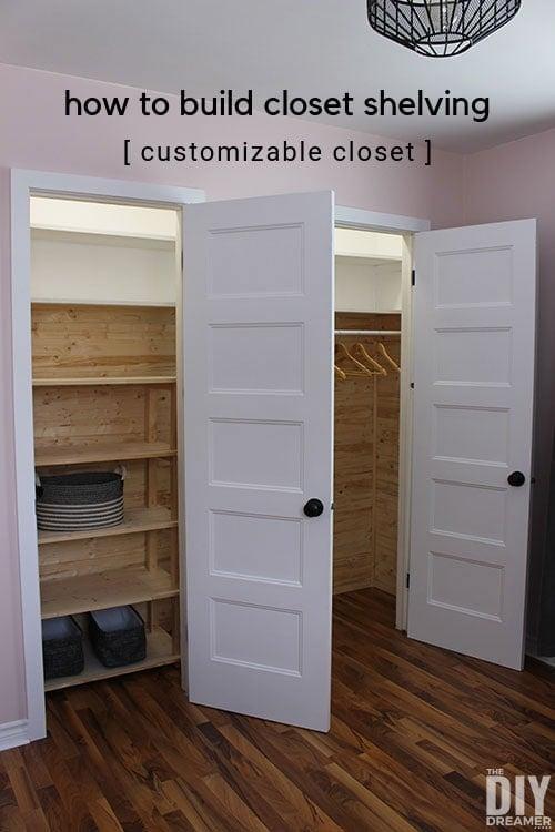 how to build closet shelving and make a customizable closet