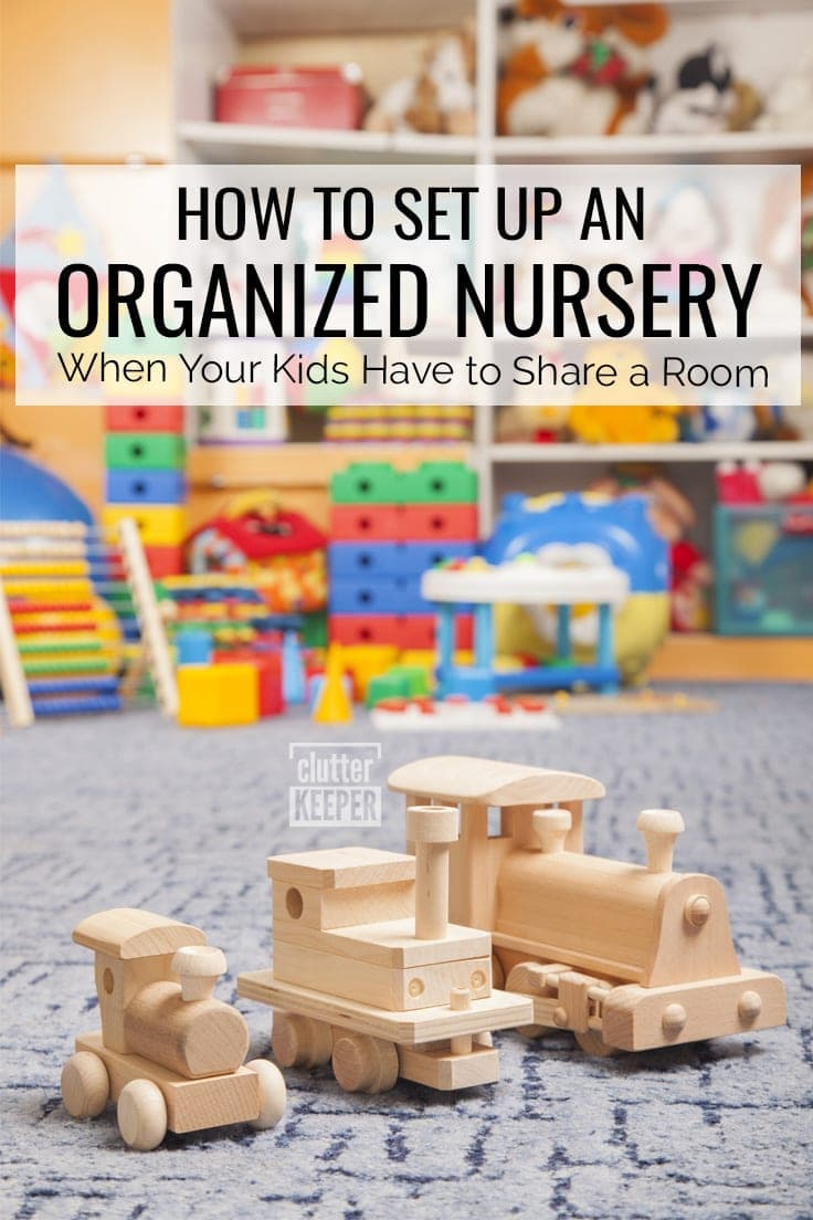 How to Set Up an Organized Nursery When Your Kids Have to Share a Room