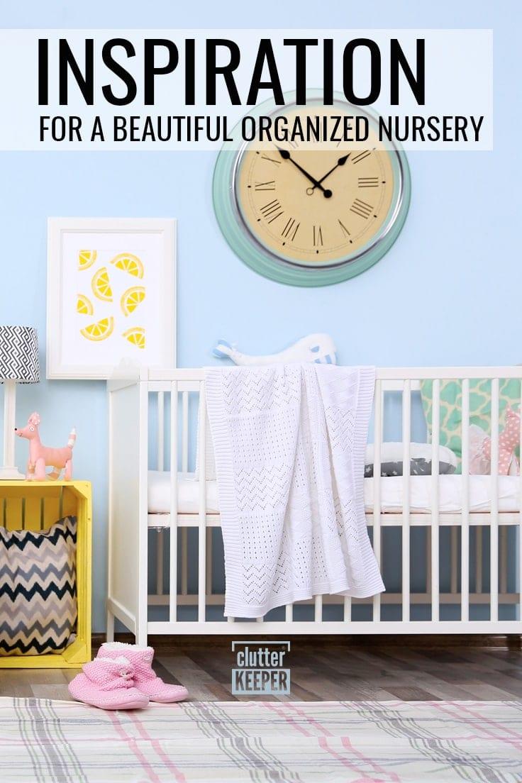 Inspiration for a Beautiful Organized Nursery