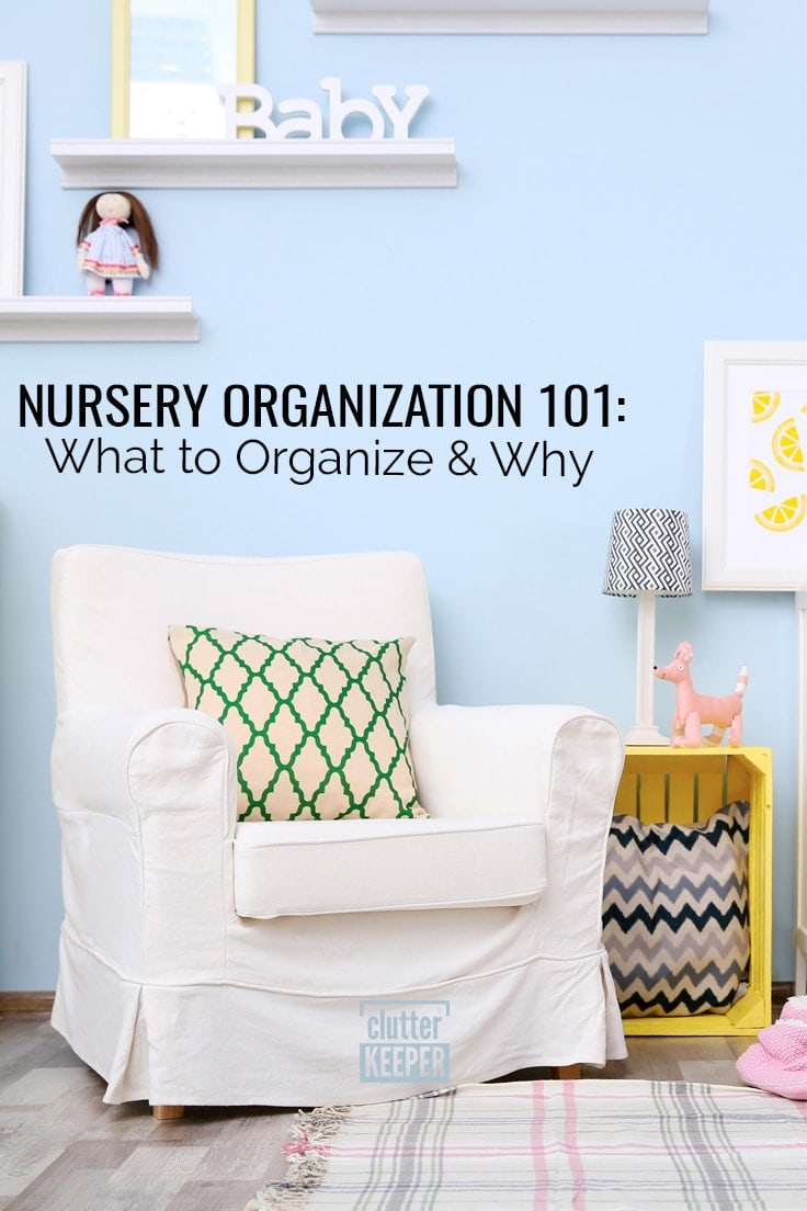 Nursery Organization 101: What to Organize and Why