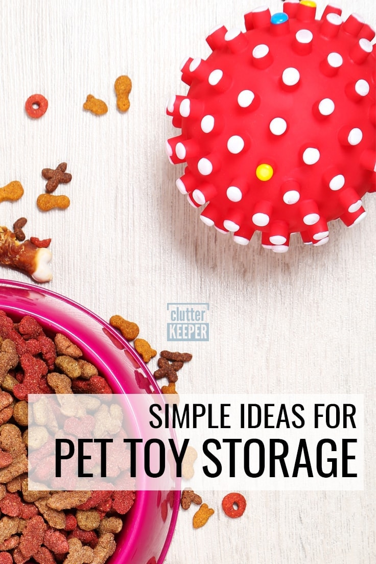 Simple Ideas for Pet Toy Storage
