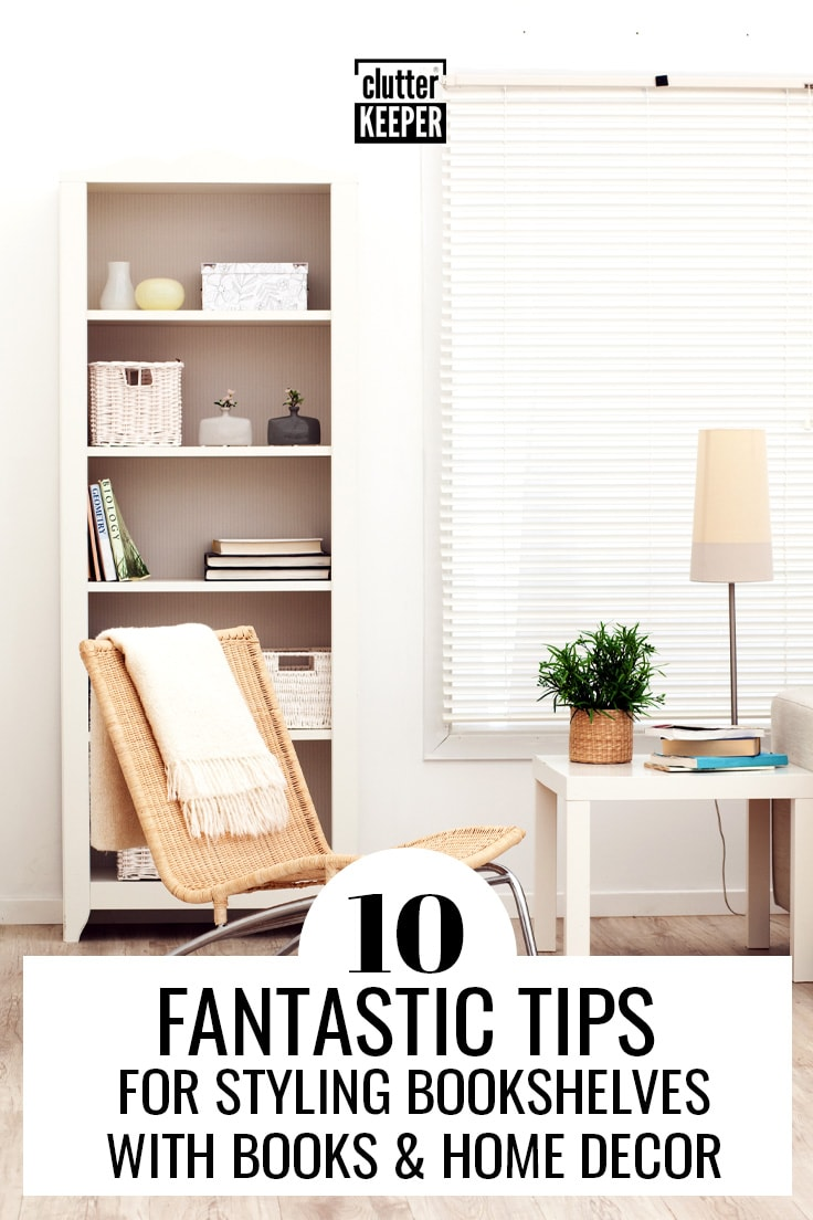 10 fantastic tips for styling bookshelves with books and home decor.