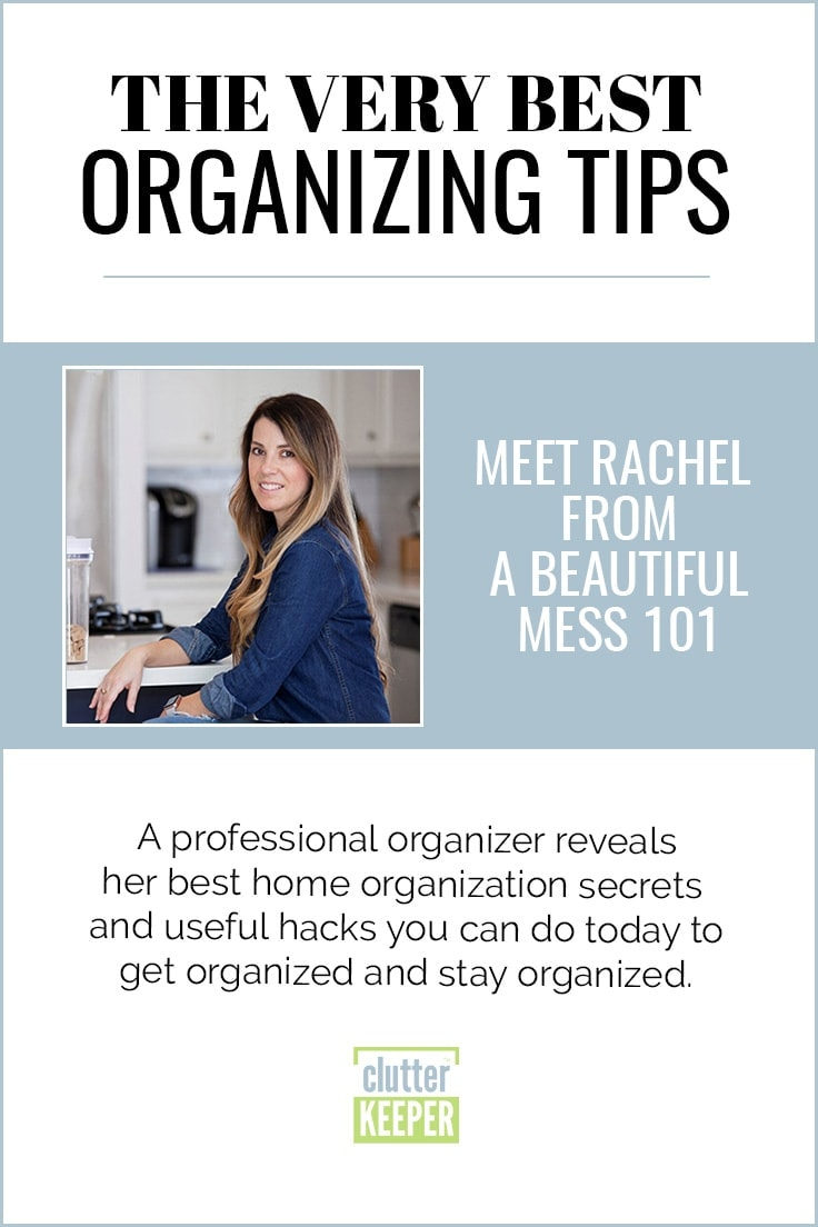 The Very Best Organizing Tips, Meet Rachel from A Beautiful Mess 101, A professional organizer reveals her best home organization secrets and useful hacks you can do today to get organized and stay organized.