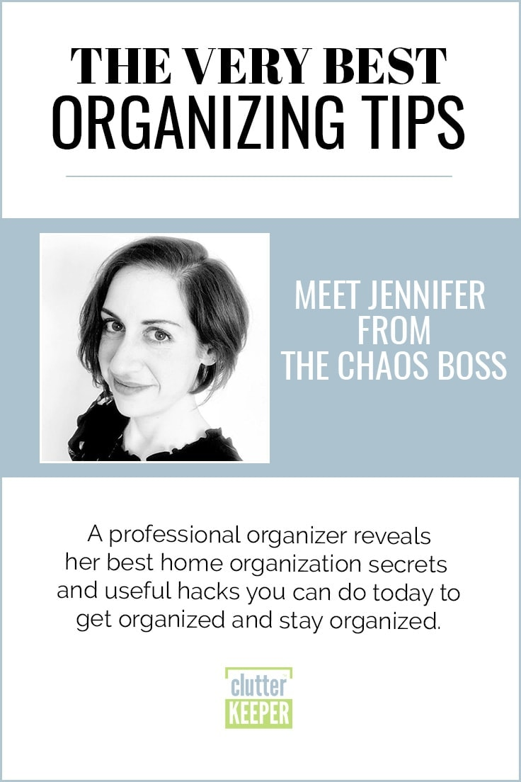The Very Best Home Organization Ideas from Jennifer at The Chaos Boss Featured on ClutterKeeper.com