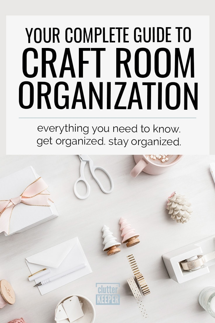 Your Complete Guide to Craft Room Organization. Everything You Need to Know. Get Organized. Stay organized.