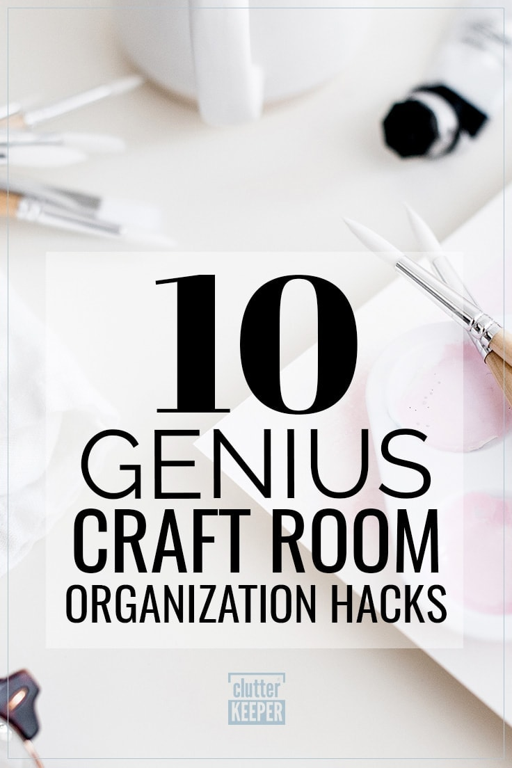 10 Genius Craft Room Organization Hacks