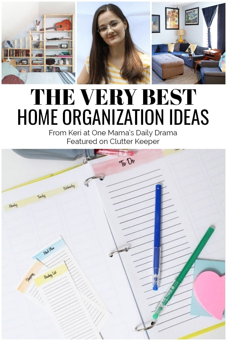 The Very Best Home Organization Ideas from Keri at One Mama's Daily Drama Featured on ClutterKeeper.com