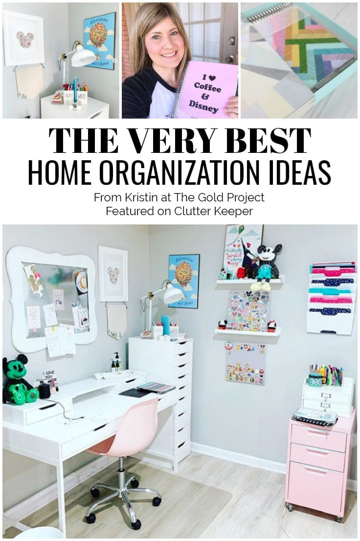 The Very Best Home Organization Ideas from Kristin at The Gold Project featured on Clutter Keeper®