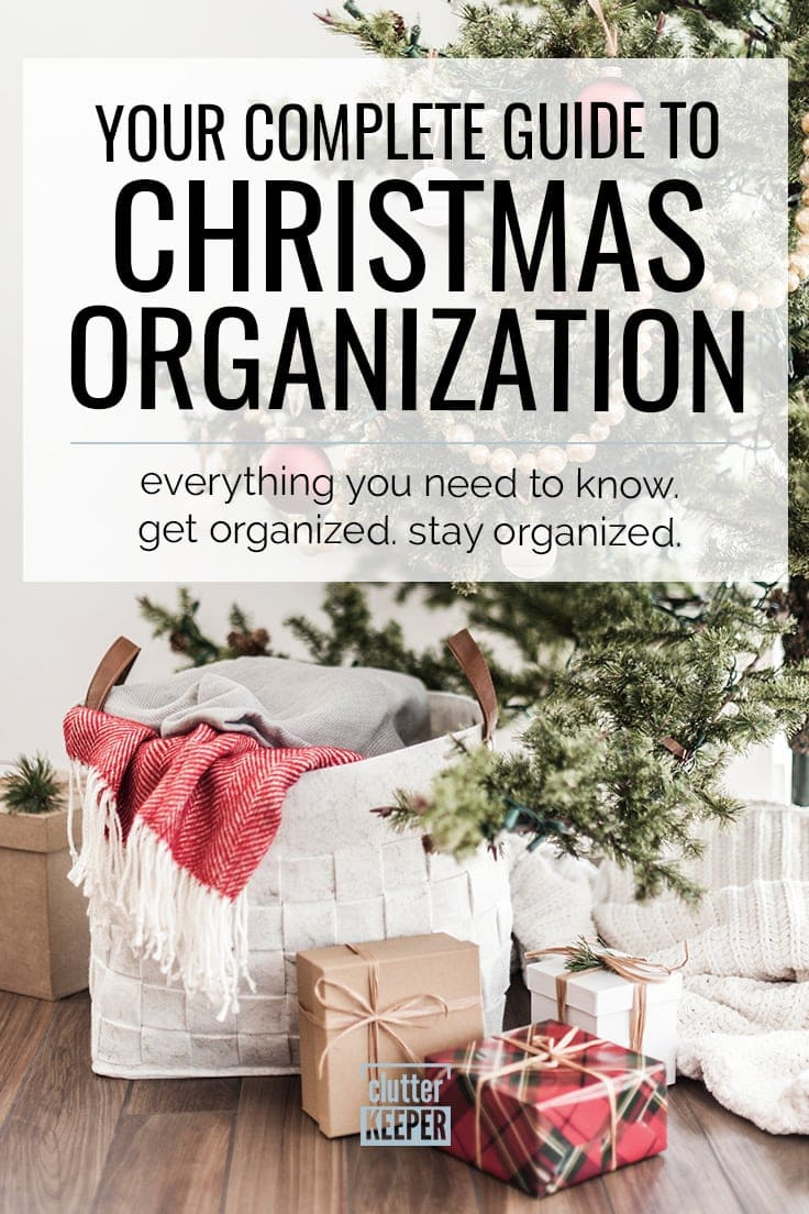 Your Complete Guide to Christmas Organization. Everything Your Need to Know. Get Organized. Stay Organized. Christmas gifts in front of a Christmas tree.