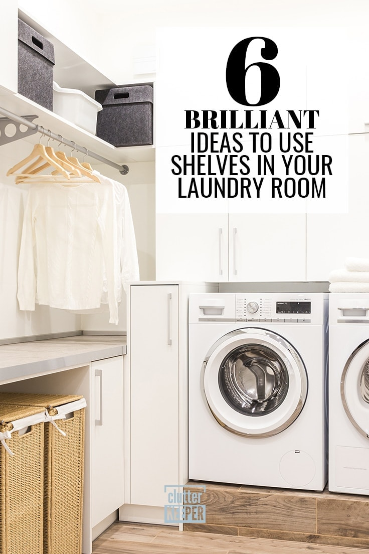 6 Brilliant Ideas to Use Shelves in Your Laundry Room
