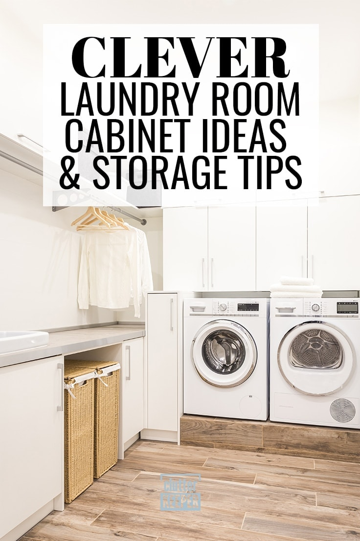 Clever Laundry Room Cabinet Ideas and Storage Tips
