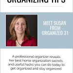 The Very Best Home Organization Ideas from Susan at Organized 31 featured on Clutter Keeper®