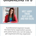 The Very Best Organizing Tips, Meet Abby from Just a Girl and Her Blog, A professional organizer reveals her best home organization secrets and useful hacks you can do today to get organized and stay organized.